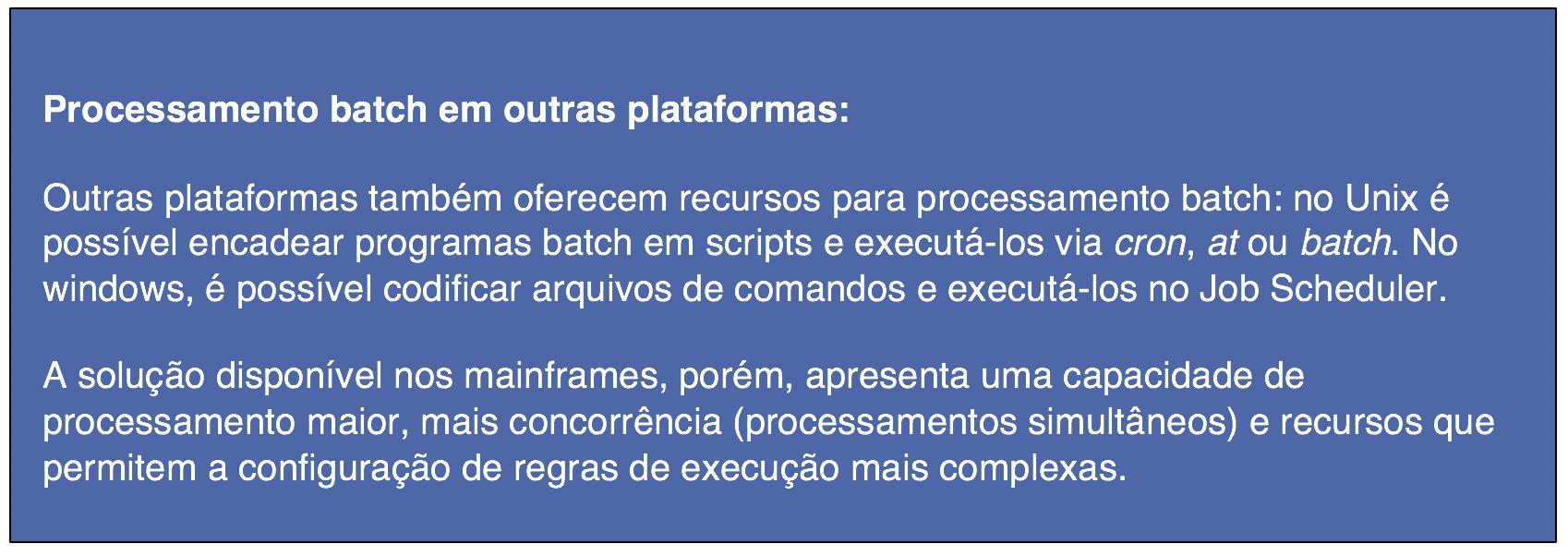 Processamento batch em outras plataformas