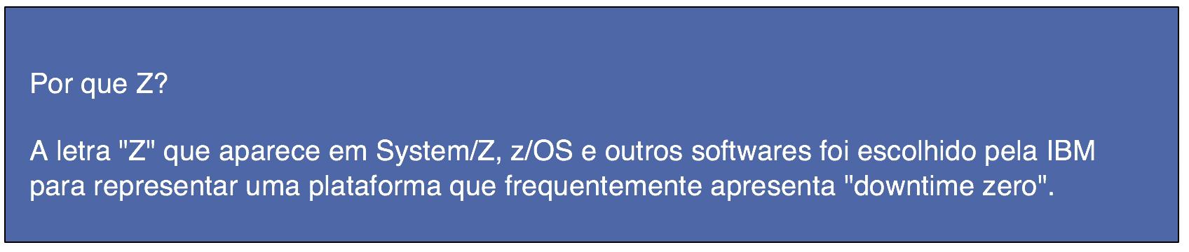 Por que System/Z?